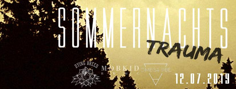 Sommernachtstrauma | Dying Breed + Omega Vibe + Mobkid.BWHC